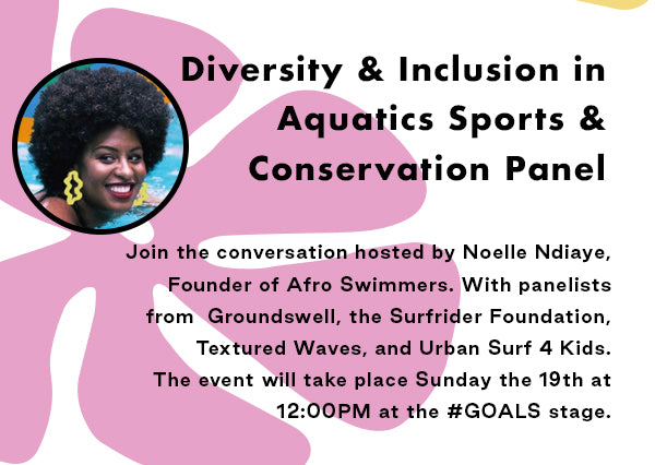 Diversity and inclusion in aquatic sports and conversation panel. Join the conversation hosted by Noelle Ndiaye, founder of Afro Swimmers at 12pm at the GOALS stage.