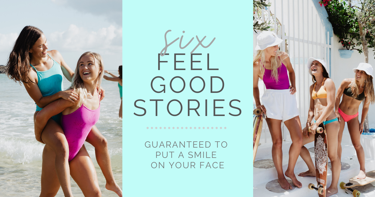 JOLYN Australia Swimwear Blog - six feel good stories