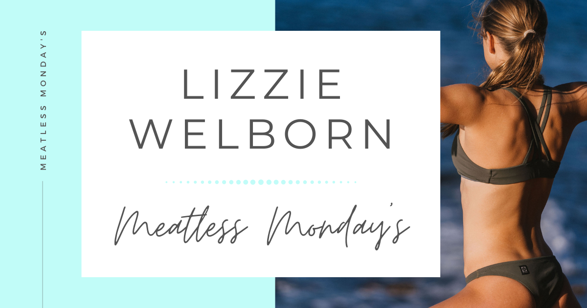 JOLYN Australia Swimwear blog - Lizzie Welborn Meatless Monday's