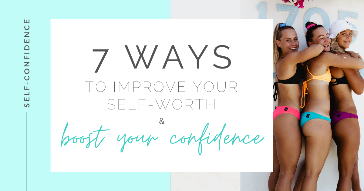 JOLYN Australia Swimwear blog - ways to improve your self-worth boost your confidence