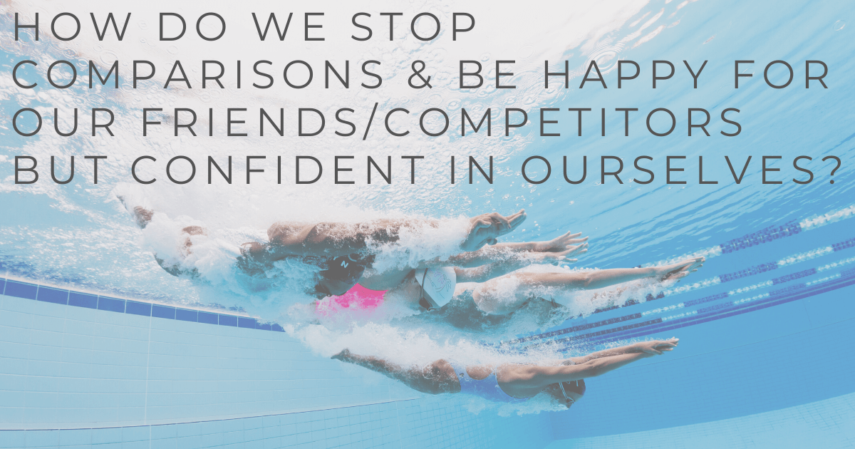 JOLYN Australia sports swimwear blog - Carol Fox expert Q&A - how do we stop comparisons & be happy for our friends-competitors but confident in ourselves?