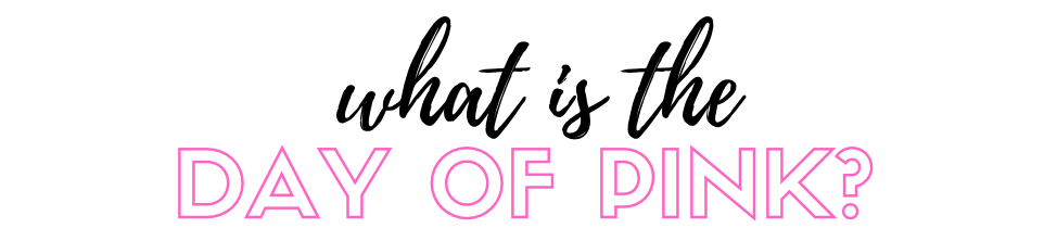 What is the Day Of Pink?