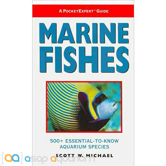 Marine Fishes : 500+ Essential-to-Know Aquarium Species by Scott W. Michael - ASAP Aquarium  - 1