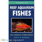 Reef Aquarium Fishes : 500+ Essential-to-Know Species by Scott W. Michael - ASAP Aquarium  - 1