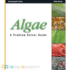 Algae: A Problem Solvers Guide By Julian Sprung