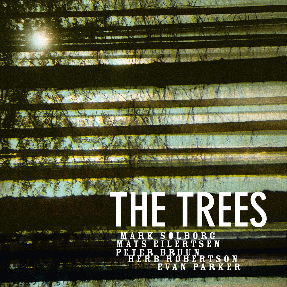 Mark Solborg Trio feat. Herb Robertson & Evan Parker: The Trees