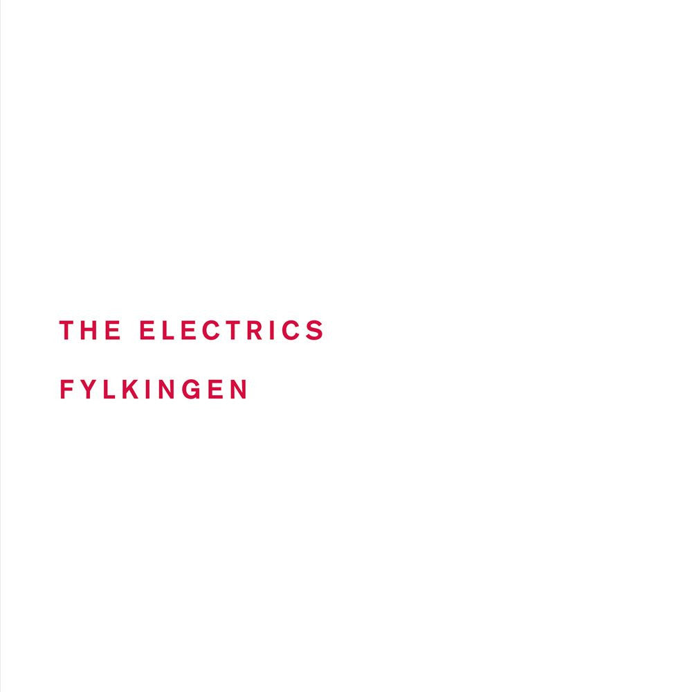The Electrics: Fylkingen