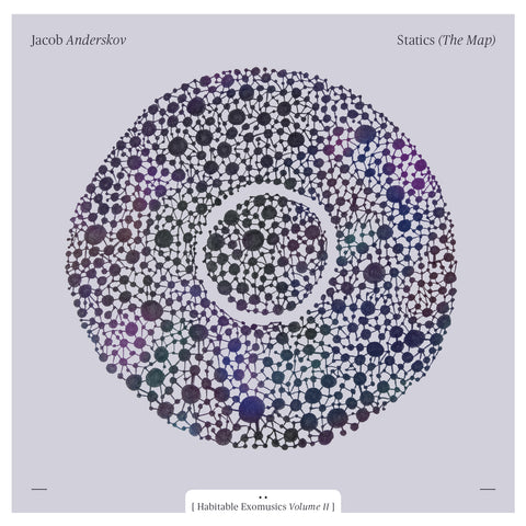 Jacob Anderskov: Statics (The Map), [Habitable Exomusics Vol. II]