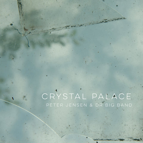 Peter Jensen & DR Big Band: Crystal Palace