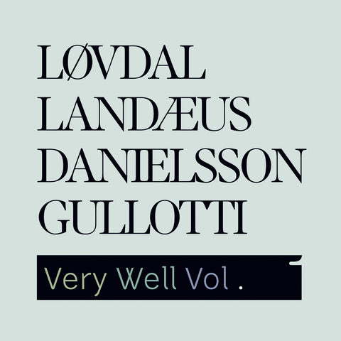 Løvdal, Landæus, Danielsson, Gullotti: Very Well Vol. 1