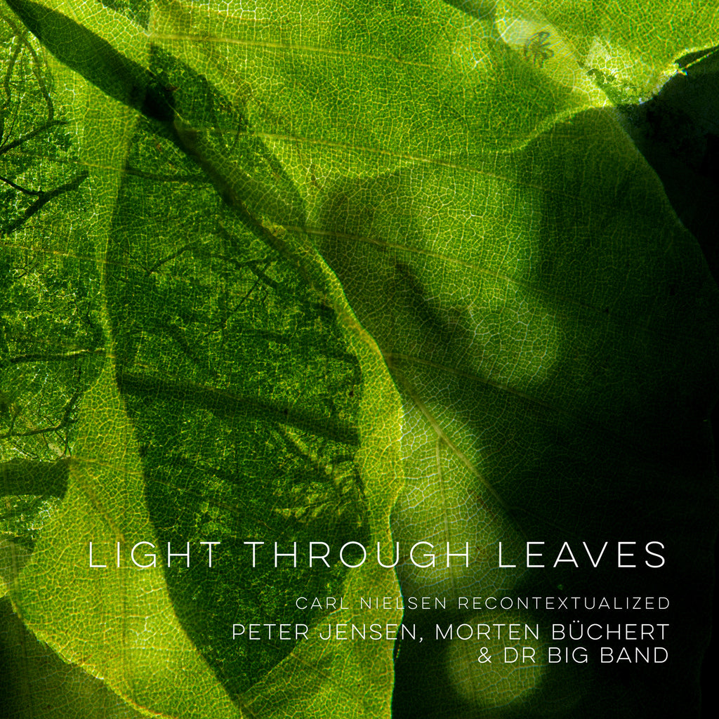 Peter Jensen, Morten Büchert & DR Big Band: Light Through Leaves