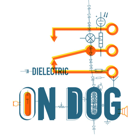 On Dog: Dielectric