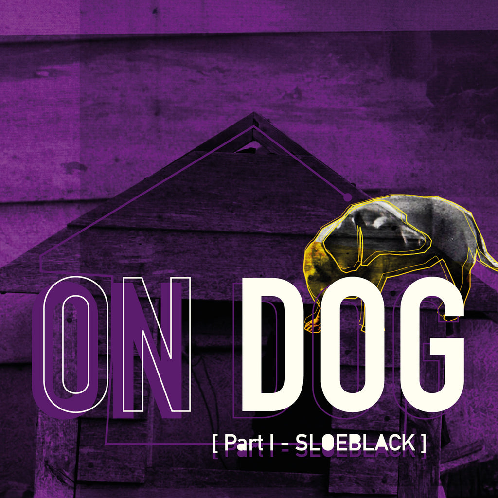 On Dog: Part I - Sloeblack