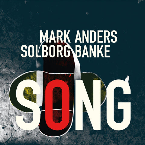 Mark Solborg & Anders Banke: SONG
