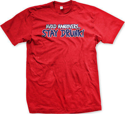 Avoid Hangovers Stay Drunk Drinking Sunday Funday Beer Funny Humor Mens T-shirt
