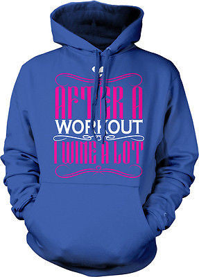 After A Workout I Wine A Lot Funny Humor Joke Exercise Vino Hoodie Pullover