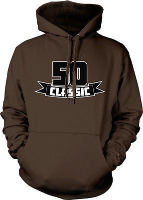 50 Fifty Classic Funny Happy Birthday Present Gag Gift Joke Hoodie Pullover