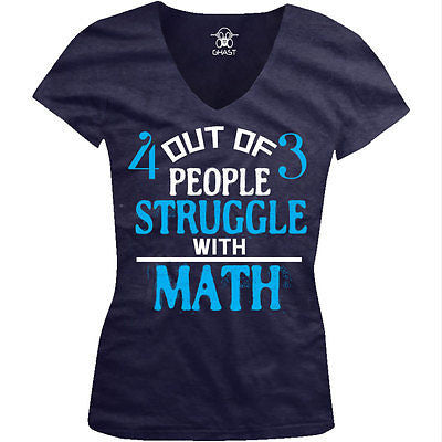 4 out of 3 People Struggle With Math Nerd Geek Funny Juniors V-neck T-shirt