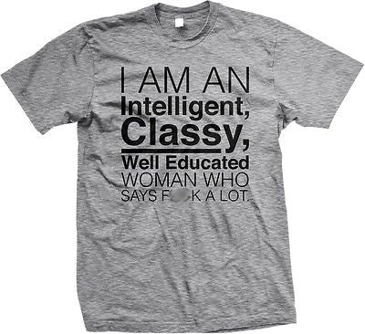 Intelligent Classy Well Educated Woman Swears Funny Humor Novelty Mens T-shirt