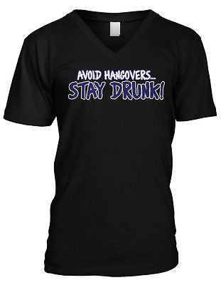 Avoid Hangovers Stay Drunk Drinking Beer Alcohol Funny Humor Mens V-neck T-shirt
