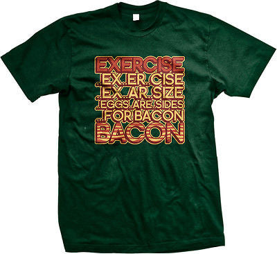 Exercise Eggs Are Sides For Bacon T-shirt