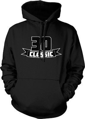 30 Thirty Classic Funny Happy Birthday Present Gag Gift Joke Hoodie Pullover