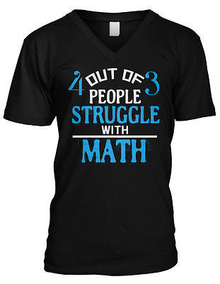 4 out of 3 People Struggle With Math Nerd Geek Humor Funny Mens V-neck T-shirt