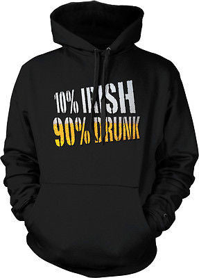 10% Irish 90% Drunk St Patricks Day Funny Beer Humor Hoodie Pullover Sweatshirt