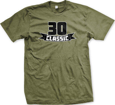 30 Thirty Classic Funny Happy Birthday Present Gag Gift Joke Humor Mens T-shirt
