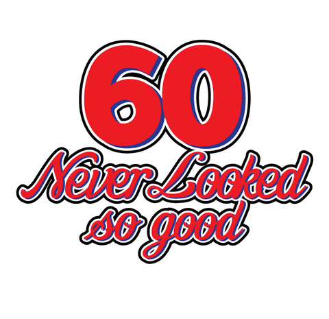 60 Never Looked So Good Birthday Sixty Handsome Pretty Funny New Mens T-shirt