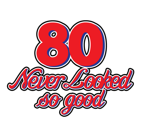 80 Never Looked So Good Birthday Eighty Handsome Pretty Juniors  Girls T-shirt
