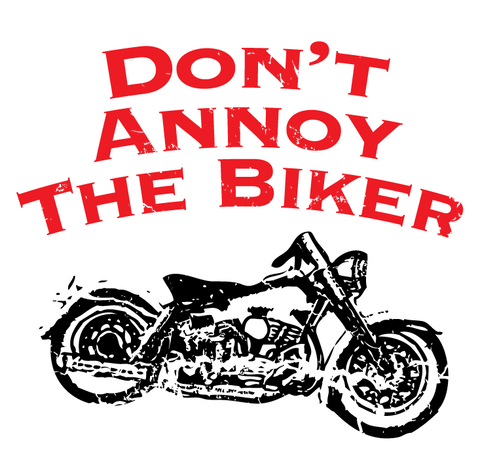 Dont Annoy The Biker Motorcycle Rider Chopper Hog Hardcore Mens T-shirt