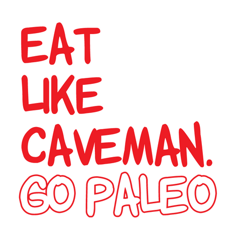 Eat Like Caveman Go Paleo Diet Healthy Ancestral Lifestyle Mens T-shirt