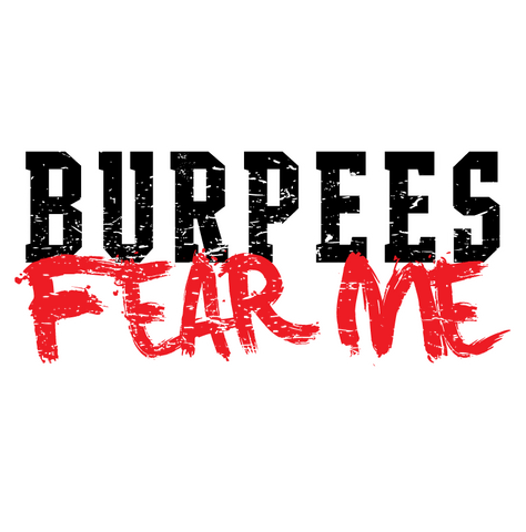Burpees Fear Me Workout Funny Exercise Healthy Humor WOD Paleo Mens T-shirt