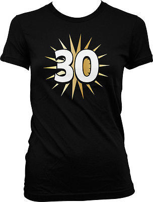 30 Thirtieth Thirty Years Old Happy Birthday Party Juniors Girls T-shirt