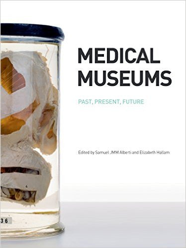 Medical Museums: Past, Present, Future