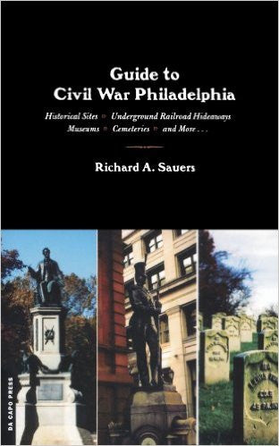 Guide to Civil War Philadelphia