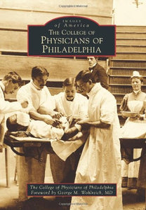Images of America: The College of Physicians of Philadelphia