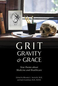 Grit, Gravity & Grace: New Poems About Medicine and Healthcare
