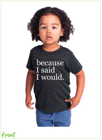 because I said I would. Kids Tri-Blend Tee - Tri-Black