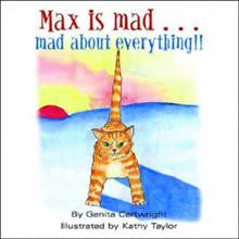 Max is mad...mad about everything!!