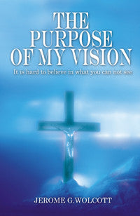 The Purpose of My Vision