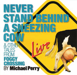 Never Stand Behind a Sneezing Cow (CD)