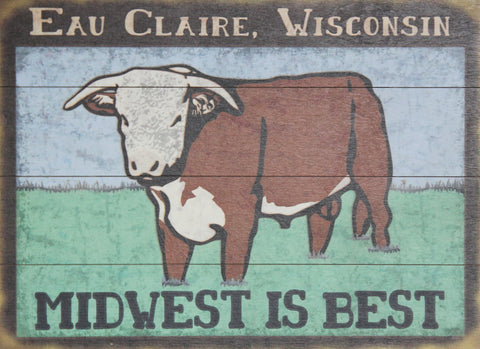 Midwest is Best - Eau Claire - Wooden Sign