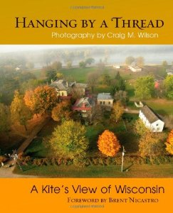 Hanging by a Thread, a Kite's View of Wisconsin