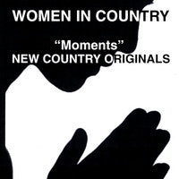 "Women in Country: ""Moments"""