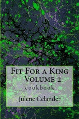 Fit for a King Cookbook Vol. 2
