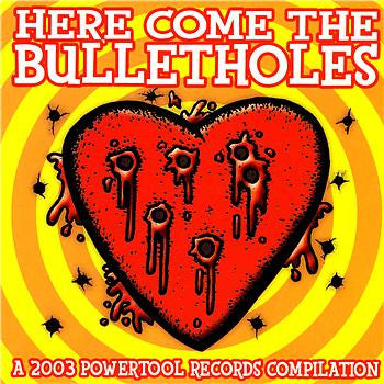 Powertool Records' Here Come the Bulletholes