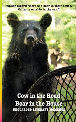 Cow in the Road Bear in the House