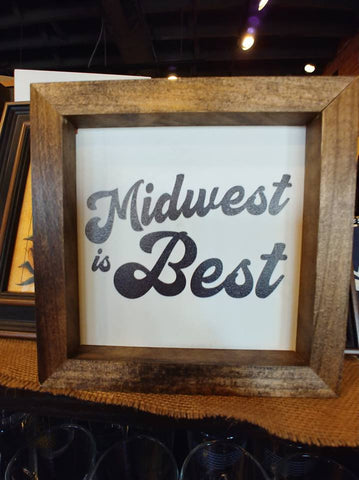 6x6 Wood Sign - Midwest is Best